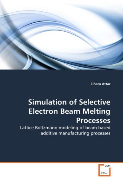 Simulation of Selective Electron Beam Melting Processes