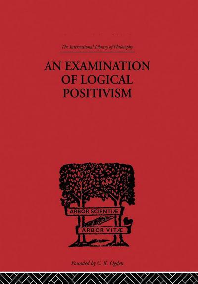 An Examination of Logical Positivism
