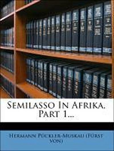 Semilasso in Afrika, erster Theil