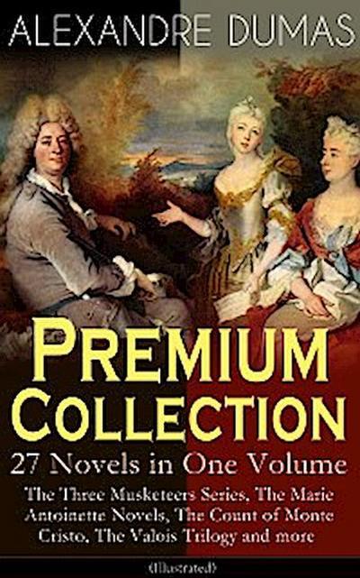 ALEXANDRE DUMAS Premium Collection - 27 Novels in One Volume