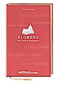 Florenz. Eine Stadt in Biographien; MERIAN po ...