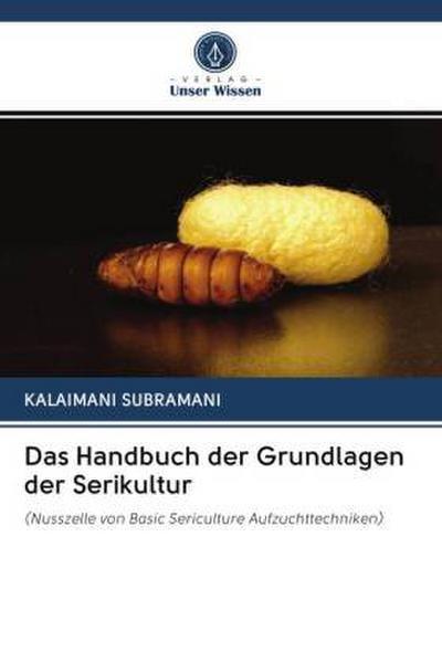 Das Handbuch der Grundlagen der Serikultur