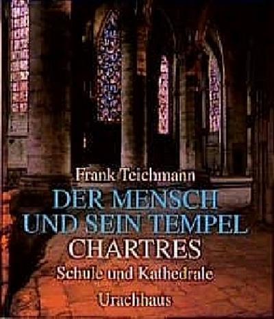 Der Mensch und sein Tempel. Chartres