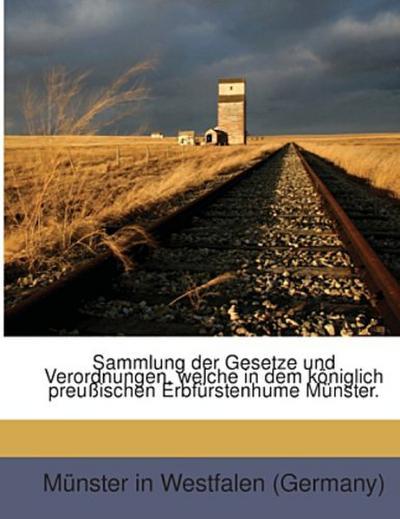 Sammlung der Gesetze und Verordnungen, welche in dem königlich preußischen Erbfürstenhume Münster.