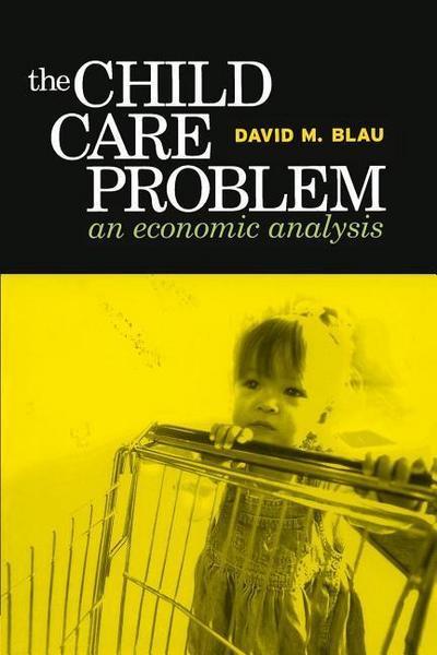 Child Care Problem: An Economic Analysis