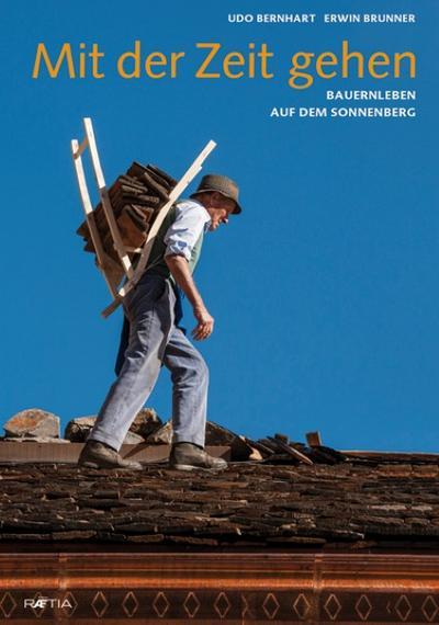 Mit der Zeit gehen: Bauernleben auf dem Sonnenberg