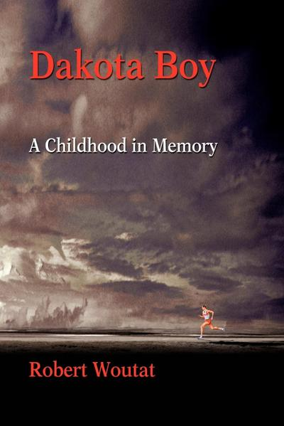 Dakota Boy: A Childhood in Memory