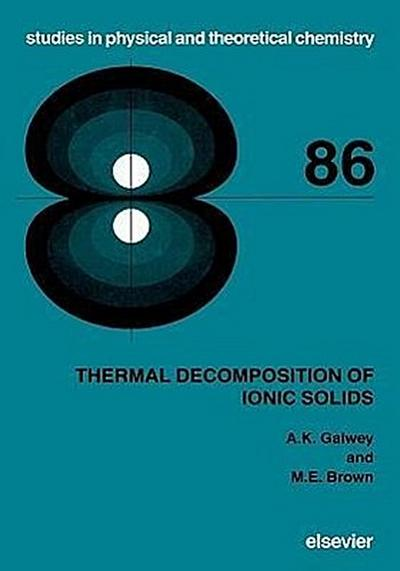 Thermal Decomposition of Ionic Solids: Chemical Properties and Reactivities of Ionic Crystalline Phases