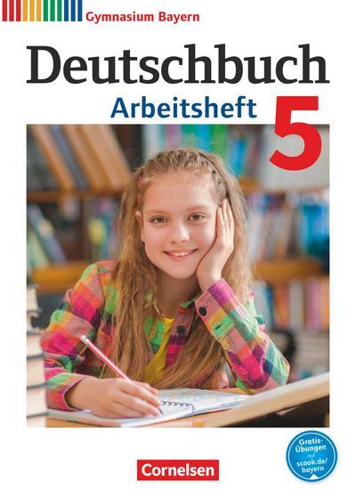 Deutschbuch Gymnasium - Bayern - Neubearbeitung: 5. Jahrgangsstufe - Arbeitsheft mit Lösungen