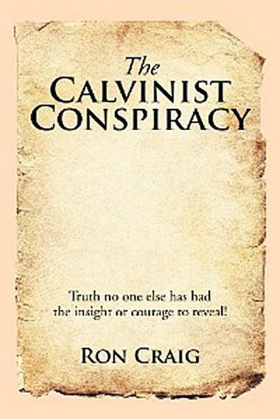 The Calvinist Conspiracy