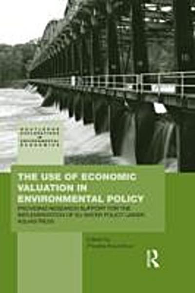 Use of Economic Valuation in Environmental Policy