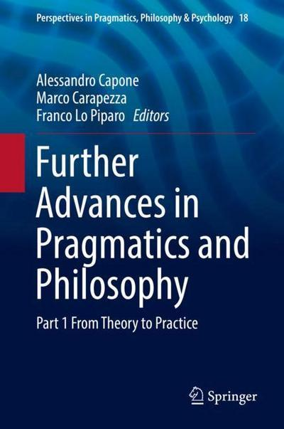 Further Advances in Pragmatics and Philosophy