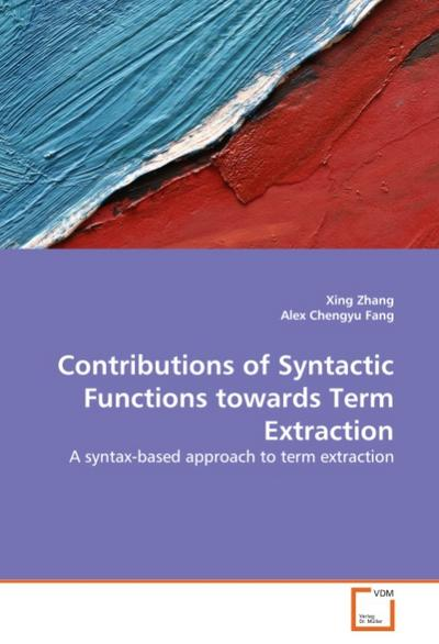 Contributions of Syntactic Functions towards Term Extraction