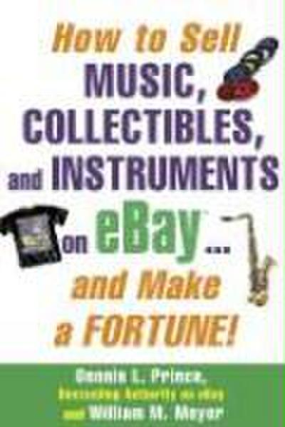 How to Sell Music, Collectibles, and Instruments on Ebay... and Make a Fortune