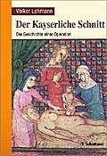 Der Kayserliche Schnitt - Volker Lehmann