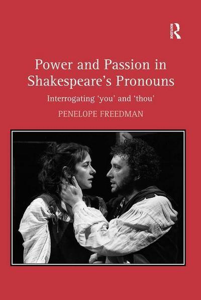 Power and Passion in Shakespeare's Pronouns