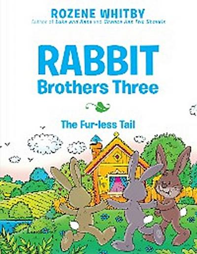 Rabbit Brothers Three