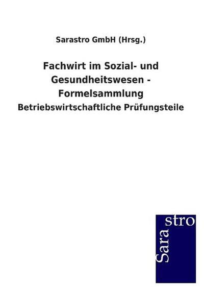Fachwirt im Sozial- und Gesundheitswesen - Formelsammlung