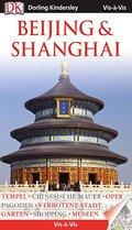 Vis-à-Vis Beijing & Shanghai; Vis-à-Vis; Deutsch; über 700 farb. Fotos, Ill. u. Ktn sowie Schnittzeichn. u. Grundr.