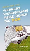 Werners wundersame Reise durch die DDR