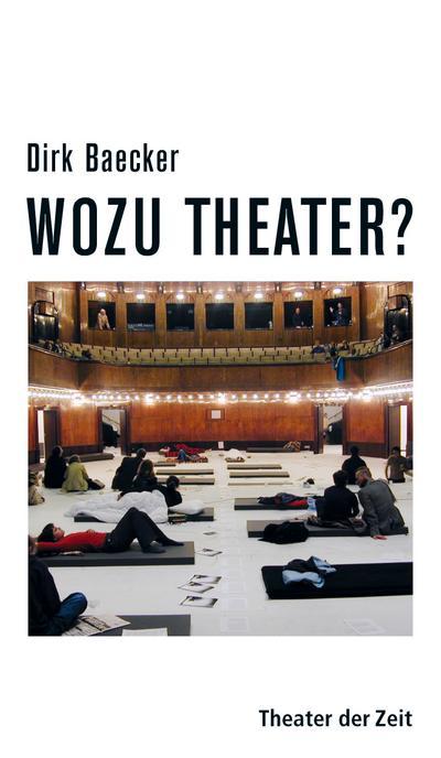 Wozu Theater?