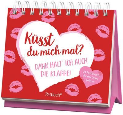 Küsst du mich mal? Dann halte ich auch die Klappe!