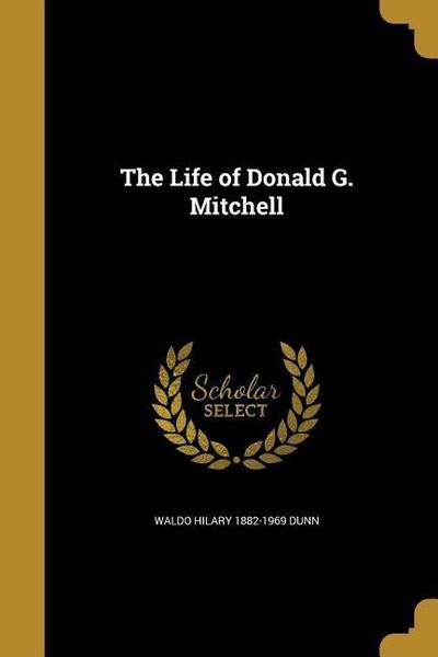 LIFE OF DONALD G MITCHELL