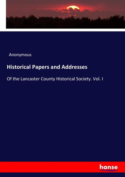 Historical Papers and Addresses