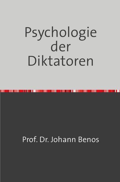 Psychologie der Diktatoren