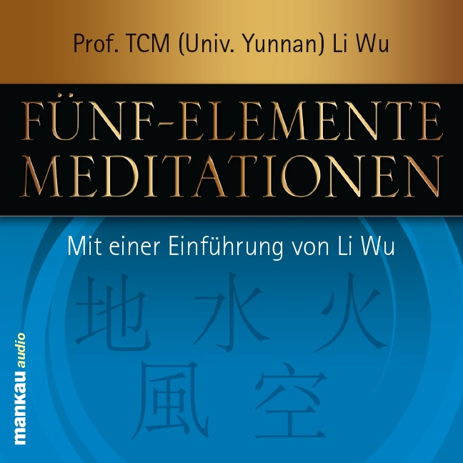 Fünf-Elemente-Meditationen Li Wu