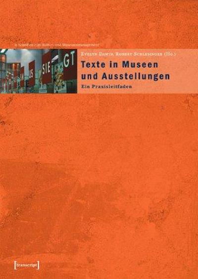Texte in Museen und Ausstellungen: Ein Praxisleitfaden