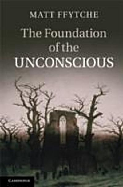 Foundation of the Unconscious