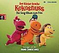 Der kleine Drache Kokosnuss - Das Song-Album zum Film; Gesungen von den Young Chinese Dogs   ; 1 Bde/Tle; Komp. v. Young Chinese Dogs; Deutsch; Audio-CD ; Hörbücher
