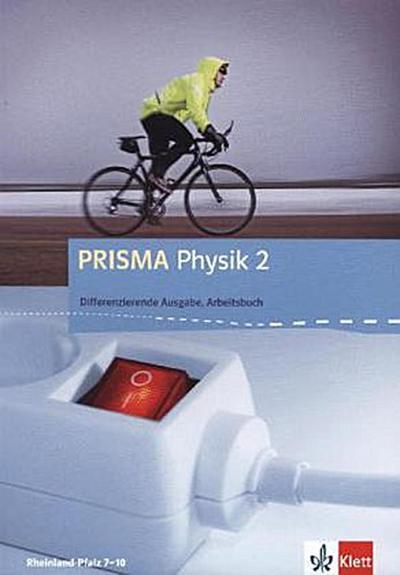 PRISMA Physik. Differenzierende Ausgabe für Rheinland-Pfalz / Arbeitsbuch 2: 7.-10. Schuljahr