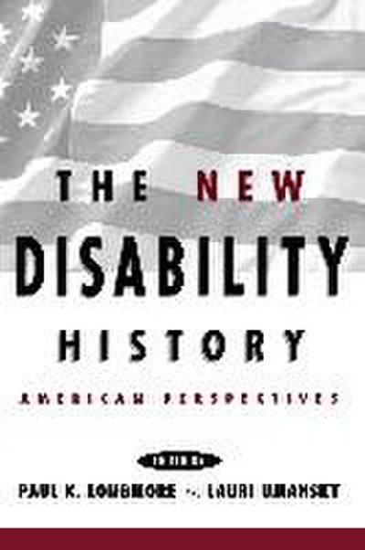 The New Disability History: American Perspectives