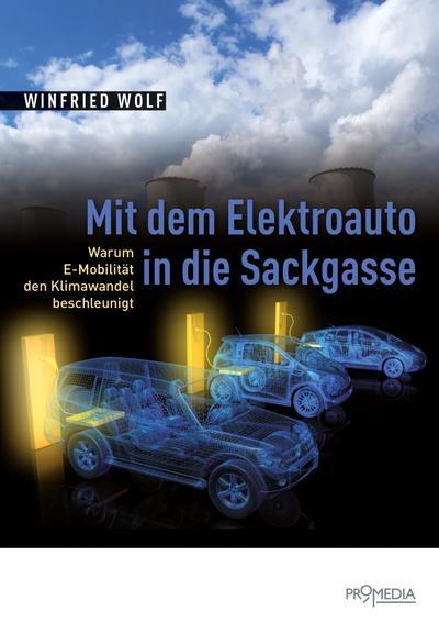 Mit dem Elektroauto in die Sackgasse: Warum E-Mobilität den Klimawandel beschleunigt
