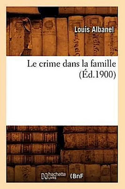 Le Crime Dans La Famille (Éd.1900)