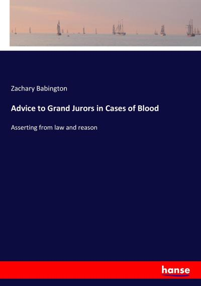 Advice to Grand Jurors in Cases of Blood