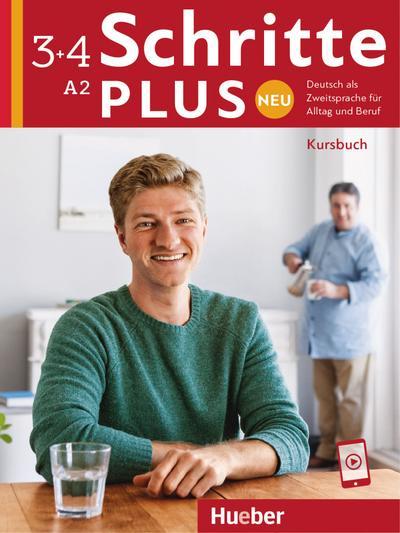 Schritte plus Neu 3+4: Deutsch als Zweitsprache für Alltag und Beruf / Kursbuch