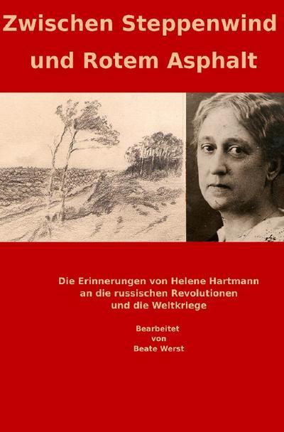 Zwischen Steppenwind und rotem Asphalt: Die Erinnerungen von Helene Hartmann an die russischen Revolutionen und die Weltkriege