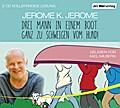 Drei Mann in einem Boot. Ganz zu schweigen vom Hund!, 5 Audio-CDs