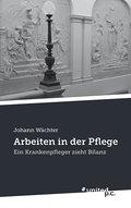 Arbeiten in der Pflege - Johann Wächter