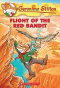 Flight of the Red Bandit (Geronimo Stilton #56), 56