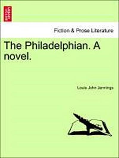 The Philadelphian. A novel. Vol. II.