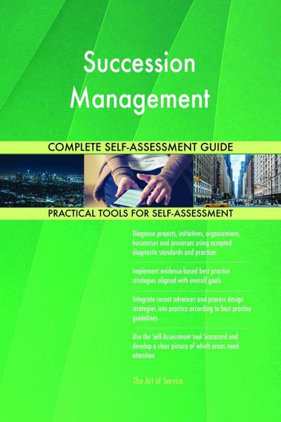 Succession Management Complete Self-Assessment Guide