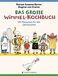 Das große Wimmel-Kochbuch; mit Rezepten für alle Jahreszeiten   ; Ill. v. Berner, Rotraut Susanne; Deutsch; durchgehend farbig -