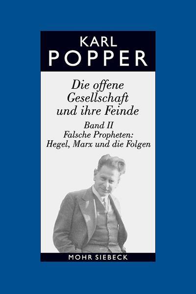 Gesammelte Werke: Band 6: Die offene Gesellschaft und ihre Feinde. Band II: Falsche Propheten: Hegel, Marx und die Folgen (Karl R. Popper-Gesammelte Werke)