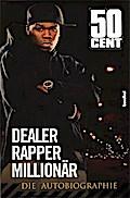Dealer, Rapper, Millionär; Die Autobiografie; ...