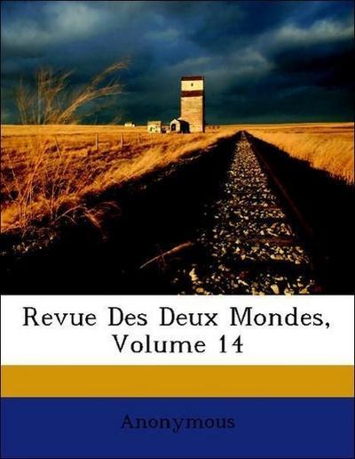 Revue Des Deux Mondes, Volume 14