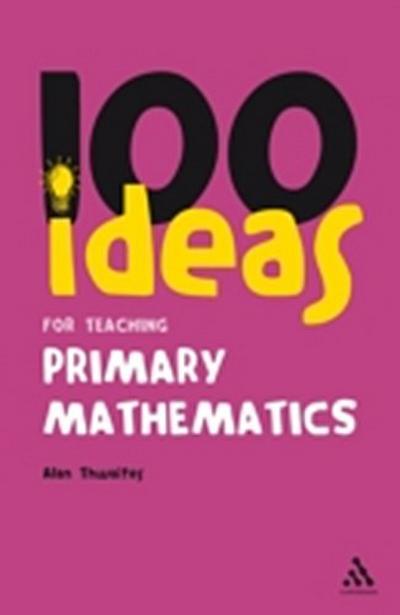 100 Ideas for Teaching Primary Mathematics